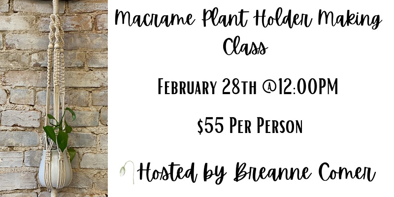 Macrame Plant Holder Making Class at The Poppyseed