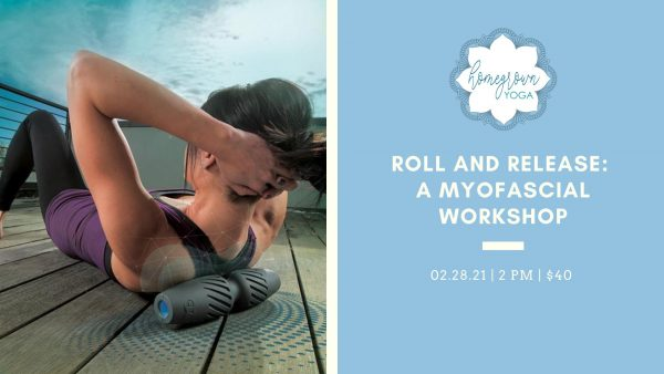 Roll and Release: Myofascial Workshop at Homegrown Yoga Downtown